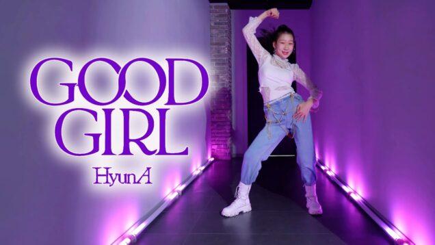 현아 (HyunA) – 'GOOD GIRL'  DANCE COVER [그라운디 2호점 창원] @GROUN_D DANCE