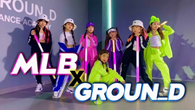 MLB X GROUN_D 2nd collaboration  @GROUN_D  DANCE