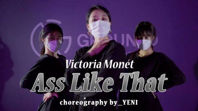 Victoria Monét – Ass Like That l CHOREO YENI T @GROUN_D DANCE