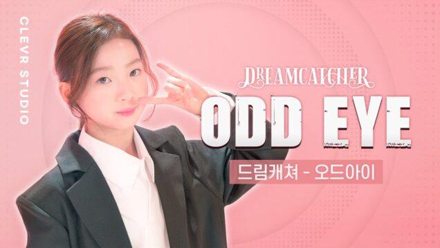 Dreamcatcher [드림캐쳐] – Odd Eye [오드아이] with Vitamin Siyoon [비타민 시윤]  K-POP DANCE COVER Clevr Studio