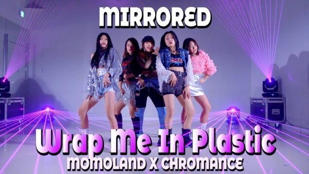[MIRRORED 거울모드] 모모랜드(MOMOLAND) X 크로망스(CHROMANCE) 'Wrap Me In Plastic' ㅣ Dance Cover 댄스커버