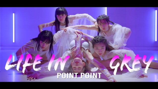 👑promotion video👑 Point Point – Life In Grey (Khamsin Remix) Hyang Mi Choreo