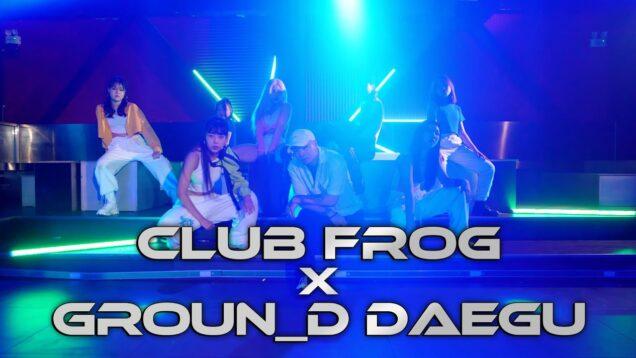 GROUN_D DANCE DAEGU X CLUB FROG @GROUN_D