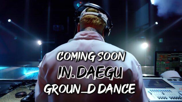 GROUN_D DANCE DAEGU X CLUB FROG Teaser @GROUN_D